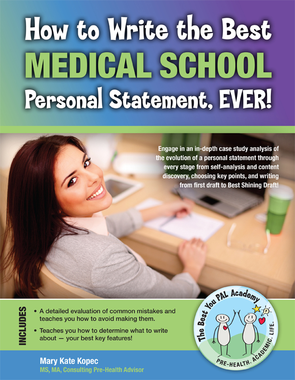 How to Write the Best Medical School Personal Statement, Ever!