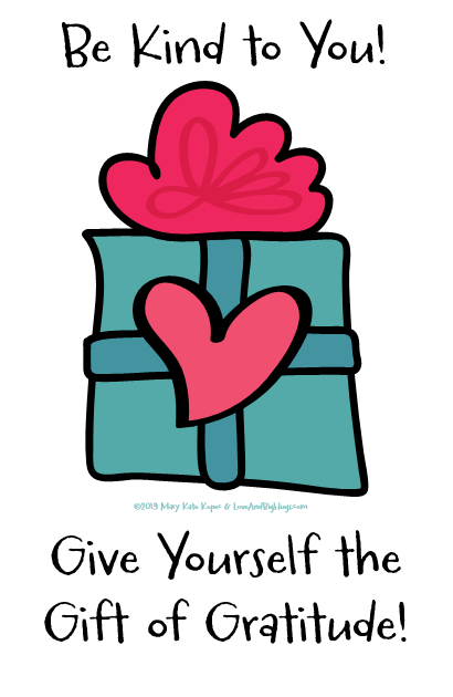 Give the gift of gratitude.  Mary Kate Kopec.  Love and Big Hugs.