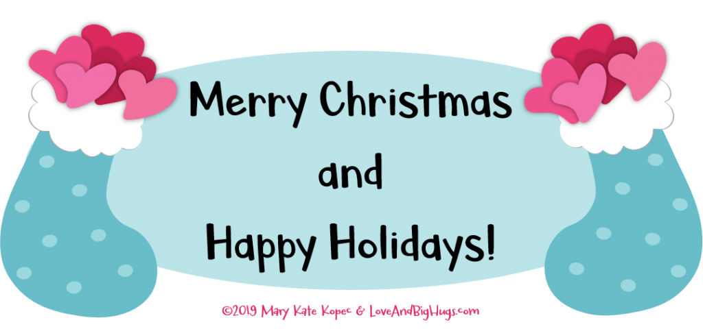 Merry Christmas and Happy Holidays! Mary Kate Kopec.  Love and Big Hugs!  Celebrating Love.  Stockings filled with love.