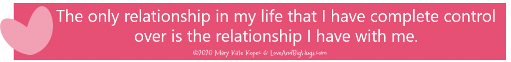 My relationship.  Mary Kate Kopec.  Love and Big Hugs.