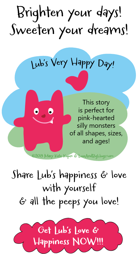How a treasured friendship lost gave me something life changing to be grateful for! Lub's Very Happy Day! Mary Kate Kopec. Love and Big Hugs.