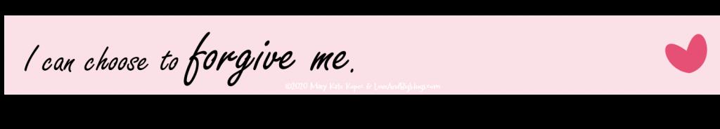 I can forgive me.  Mary Kate Kopec.  Love and Big Hugs.