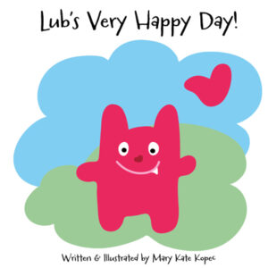 lub's very happy day mary kate kopec