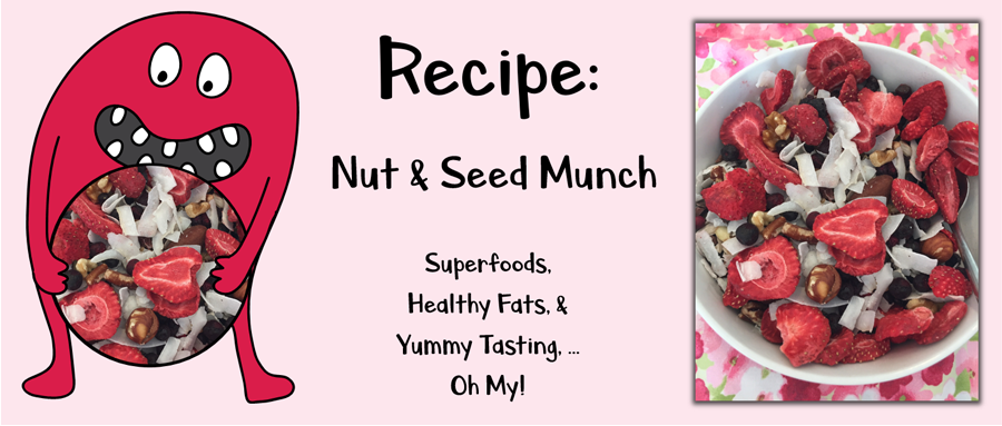 Recipe: Nut & Seed Munch. Mary Kate Kopec. Love and Big Hugs.