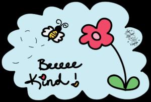 Bee Kind. Mary Kate Kopec. Love and Big Hugs!